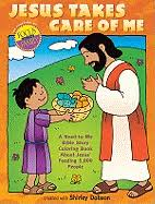 Jesus Takes Care Of ME A Read To Bible Story Coloring Book