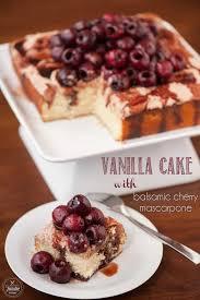 vanilla cake with balsamic cherry mascarpone self proclaimed foodie