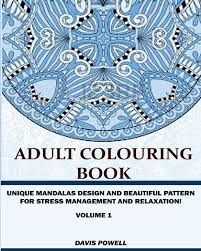 ADULT COLOURING BOOKUNIQUE MANDALAS DESIGN AND BEAUTIFUL PATTERN FOR STRESS MANAGEMENT RELAXATION