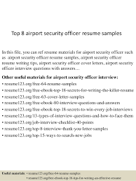 Top 8 Airport Security Officer Resume Samples In This File You Can Ref Materials