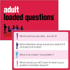 Adult Loaded Questions A Rousing Party Game