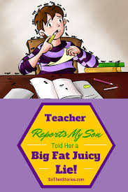Telling the Teacher a Big Fat Juicy Lie funny teacher student