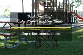 Ciao Portable High Chair Australia by How To Grab The Best Camping High Chair For Baby And Top 5
