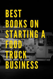 100 Starting Food Truck Business What Are The Best Books On A