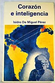 Corazon E Inteligencia Spanish Edition Isidro De Miguel Perez 9788485967018 Amazon Books