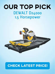 Dewalt Tile Cutter D24000 by Best Tile Saw Reviews U0026 Detailed Buyers U0027 Guide For 2017