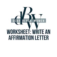 Worksheet Writing Yourself An Affirmation Letter Dear Black Women