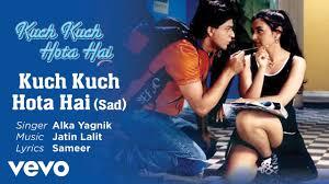 kuch kuch hota hai sad version best song kuch kuch hota hai kajol alka yagnik
