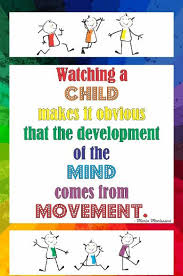 Motivational Posters And Downloads Watching A Child Makes It Obvious That The Development Of Mind Comes From Movement