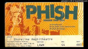 Phish Bathtub Gin Great Went by Phish Wednesday July 9th 2003 Shoreline Ampitheatre Mountain