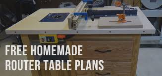 47 free homemade router table plans you can build yourself top