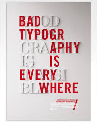 Good Typography Is Invisible Bad Everywhere Typogrpahy