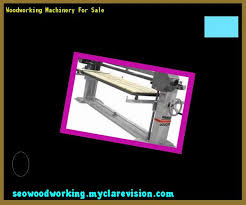 woodwork machinery for sale 120147 woodworking plans and