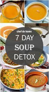 cuisine detox 7 day soup detox detox diet soups chefdehome com