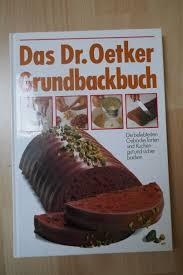 das dr oetker grund backbuch die beliebtesten gebäcke torten und kuchen gut und sicher backen