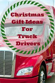 100 Gift Ideas For Truck Drivers I Have Gathered The Best Collection Of Christmas Gifts For Truck
