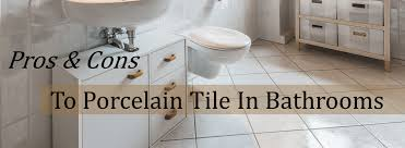 pros and cons of porcelain tile bathrooms the flooring