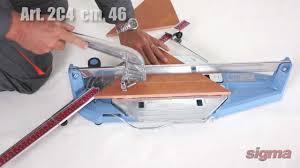 Ishii Tile Cutter Manual by 2c4 2d4 Tile Cutter Sigma Tecnica Range Avi Youtube