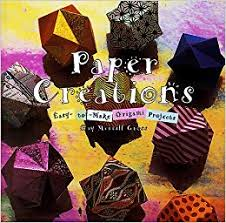 Paper Creations Easy To Make Paperfolding Projects Gay Merrill Gross Ellen Silverman Nancy Palubniak 9781567994391 Amazon Books
