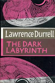 Forgotten Classics The Dark Labyrinth 1947 By Lawrence Durrell