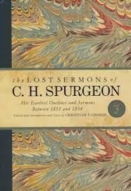 The Lost Sermons Of C H Spurgeon Volume II His Earliest Outlines