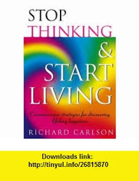 Lest Innocent Blood Be Shed Pdf by Stop Thinking Start Living 9780722535479 Richard Carlson Isbn