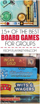15 Of The Best Board Games For Groups All Sizes Including 2