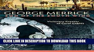 100 Houses For Sale Merrick Best Seller George Son Of The South Wind Visionary Creator Of Coral Gables Free Download