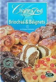 cuisine de chahrazed chahrazed 1 brioches beignets livre