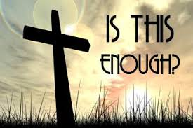 Why The Cross Is Not Enough