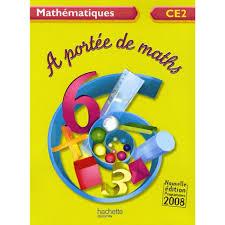 mathématiques ce2 a portée de maths livre maternelle primaire