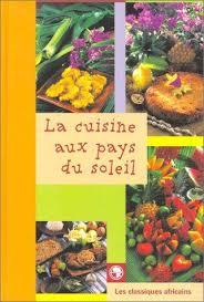 cuisine du soleil 9782850491641 la cuisine aux pays du soleil abebooks 2850491640
