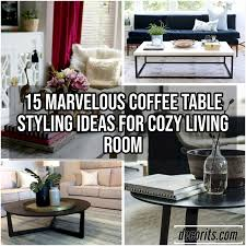 Coffee Table Styling Ideas For Cozy Living Room DECOR ITS