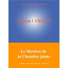 le myst e de la chambre jaune le mystère de la chambre jaune e books e books cultura