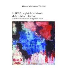 haccp cuisine collective haccp le plat de résistance de la cuisine collective l humain au
