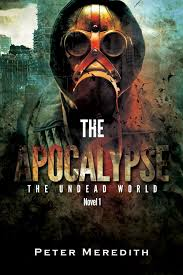 Download E Books The Apocalypse Undead World Book 1 PDF