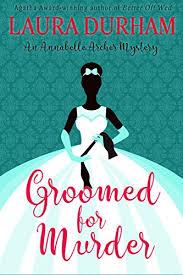 Groomed For Murder Annabelle Archer Wedding Planner Mystery Book 8 By Durham