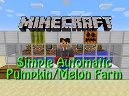 Minecraft Pumpkin Seeds Wont Plant by Minecraft How To Build Simple Automatic Pumpkin Melon Farm