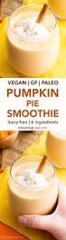 Mccormick Pumpkin Pie Spice Nutrition Facts by Vegan Pumpkin Pie Smoothie Paleo Vegan Gluten Free Dairy Free
