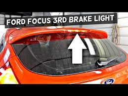 brake l bulb fault 2015 ford focus ford focus mk3 third brake light replacement 2012 2013 2014 2015