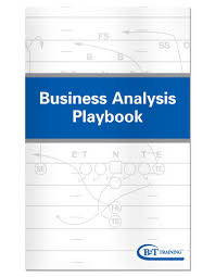 Our Business Analysis Playbook Is A Companion To B2T Trainings Free Requirements Package Template This Serves As Reference Tool For