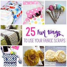 Scrap Fabric Projects Easy Ways To Use Scraps
