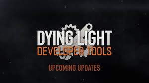 Dying Light editor updates teased contest starts