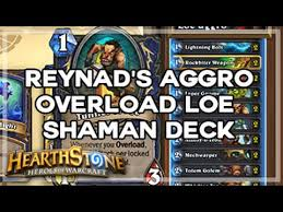 hearthstone reynad s aggro overload loe shaman deck youtube