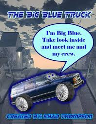 100 Big Blue Truck The And The Crew By Shad Thompson English
