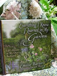 Everything I Know I Learned In My Garden By Emily Barnes | Emilie ... The Spirit Of Loveliness By Emilie Barnes 1992 Hardcover Ebay Good Manners For Todays Kids Teaching Your Child The Right Best 25 And Ideas On Pinterest Noble Books Heart Celebrating Joy Being A Woman More Hours In My Day Proven Ways To Organize Home Book Sue Your Bible Art Journaling Study Or Event 1arthouse 76 Best Daily Devotional Books Images A Little Book Courtesy Kindness Young Ladies Princess Making Royal Guide Becoming Girl 038 O Hollow World Martha Wells
