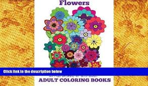 PDF FREE DOWNLOAD Adult Coloring Books Flowers Volume 8 Beth Ingrias ONLINE