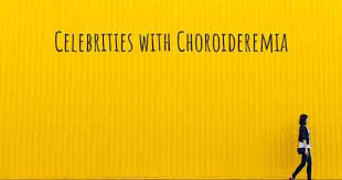 Celebrities With Choroideremia