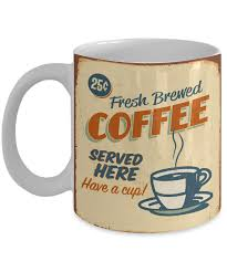 Fresh Brewed Coffee Served Here Have A Cup