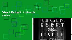 View Life Itself A Memoir Online